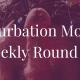 roundup 172 for Masturbation Monday
