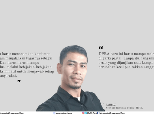 MaTA Harap DPRA Baru Harus Lepas dari Oligarki Partai