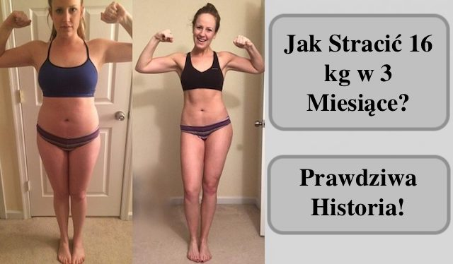 Jak stracić 16 kg bez Diety w 3 Miesiące