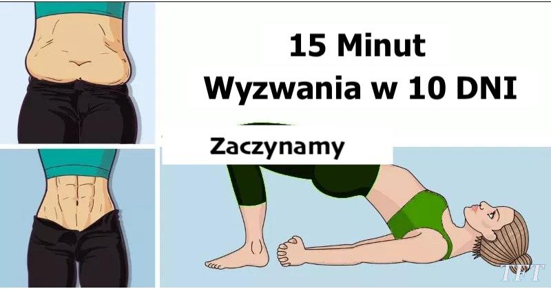 15 minut Treningu – Wyzwanie w 10 Dni – Nowe Video – Sprawdź