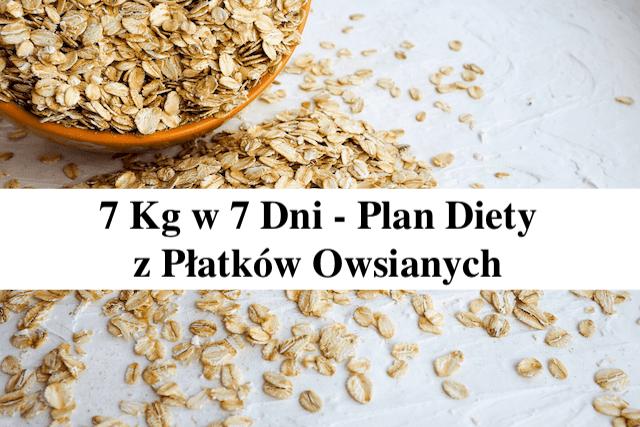 7 kg w 7 Dni z Płatkami Owsianym – Zobacz Plan Diety