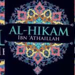 Sirah al-Hikam; Untaian Hikmah Ibnu Atha'illah (6)
