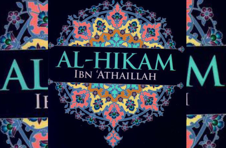 Sirah al-Hikam; Untaian Hikmah Ibnu Atha'illah (7)