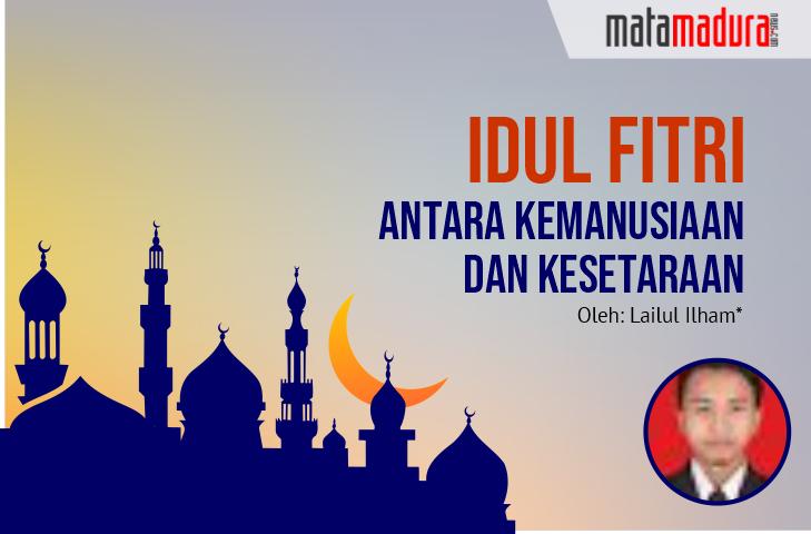 Idul Fitri; Antara Kemanusiaan dan Kesetaraan