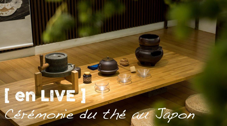 [ En LIVE ] cérémonie du thé au Japon