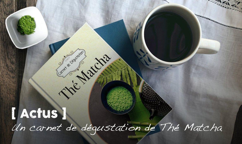 Un carnet de dégustation de thé matcha
