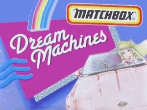 Matchbox Dream Machines