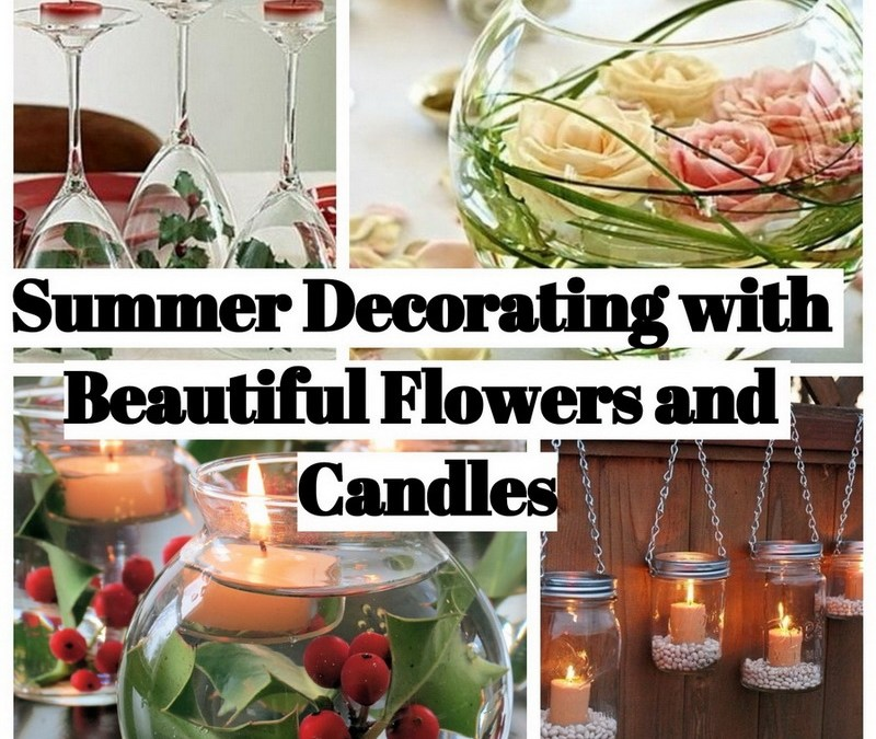 9 Ideas for Summer Decorating with Beautiful Flowers and Candles
