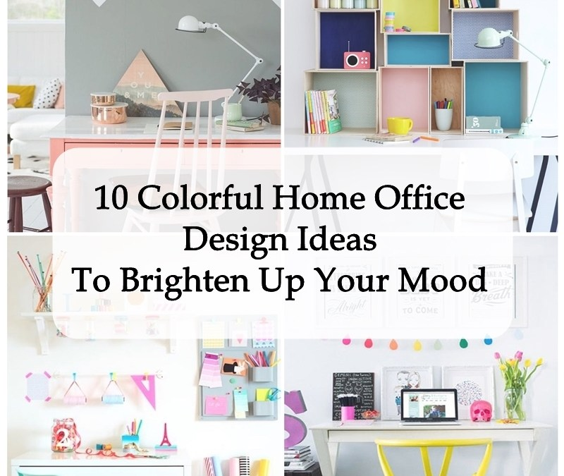 10 Colorful Home Office Design Ideas To Brighten Up Your Mood