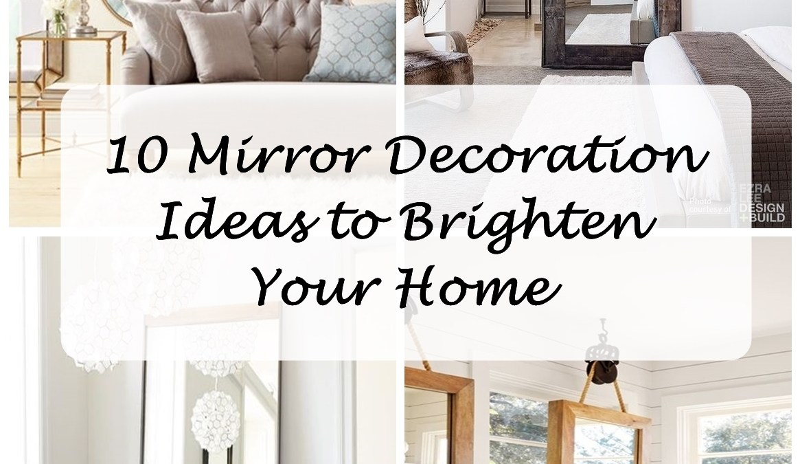 10 Mirror Decoration Ideas to Brighten Your Home