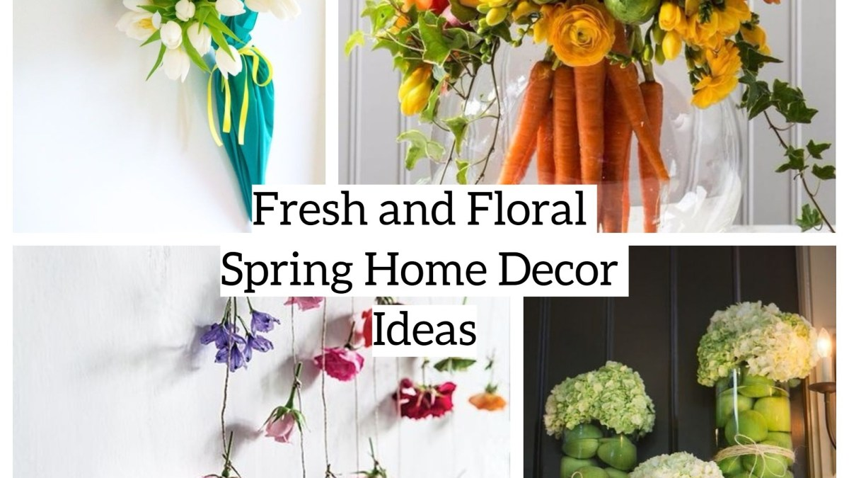 Fresh and Floral Spring Home Decor Ideas