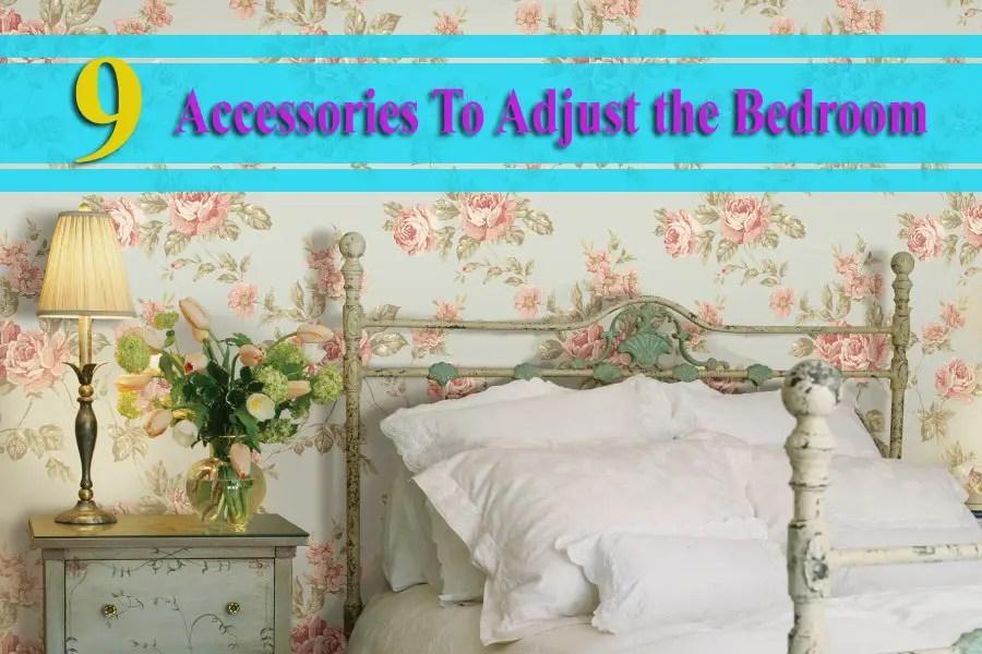 9 Accessories To Adjust the Bedroom
