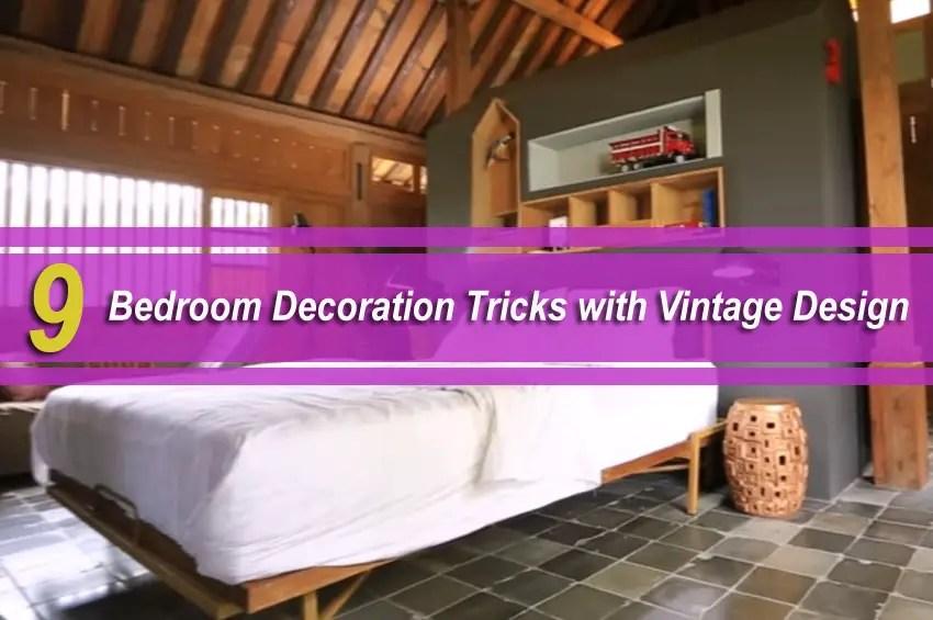 9 Bedroom Decoration Tricks with Vintage Design