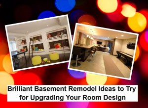 Brilliant basement remodel ideas to try for upgrading your room design