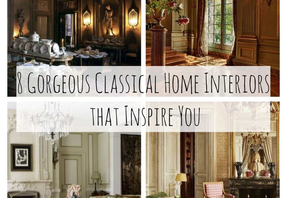 8 Gorgeous Classical Home Interiors that Inspire You