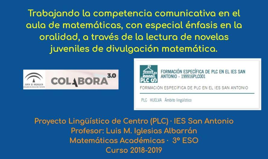 Trabajando la competencia comunicativa en el aula de matemáticas, con especial énfasis en la oralidad, a través de la lectura de novelas juveniles de divulgación matemática, integrando las TIC #PLC #ANL #LingMáTICas