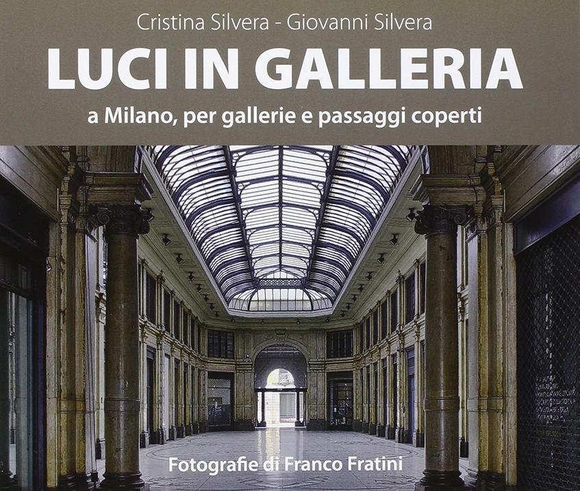 """alt=""""Gallerie e passaggi coperti milanesi - Libro: """"Luci in galleria"""""""