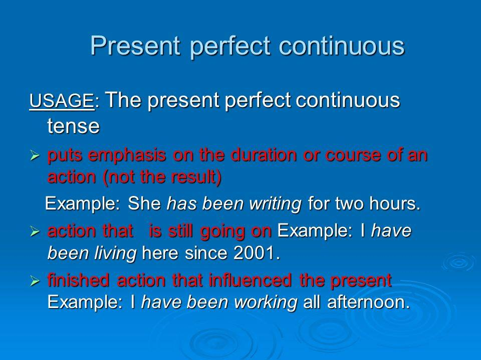 The Use of Present Perfect Continuous  Materials For