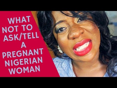 Sisi Yemmie. What not to tell/ask a pregnant Nigerian woman.