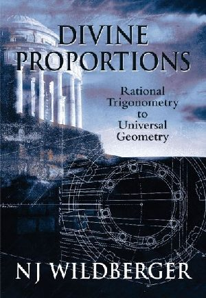 Divine Proportions: Rational Trigonometry to Universal Geometry