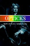 Opticks: Or a Treatise of the Reflections, Refractions, Inflections & Colours of Light-Based on the Fourth Edition London, 1730