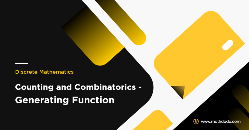 Counting and Combinatorics Generating Function