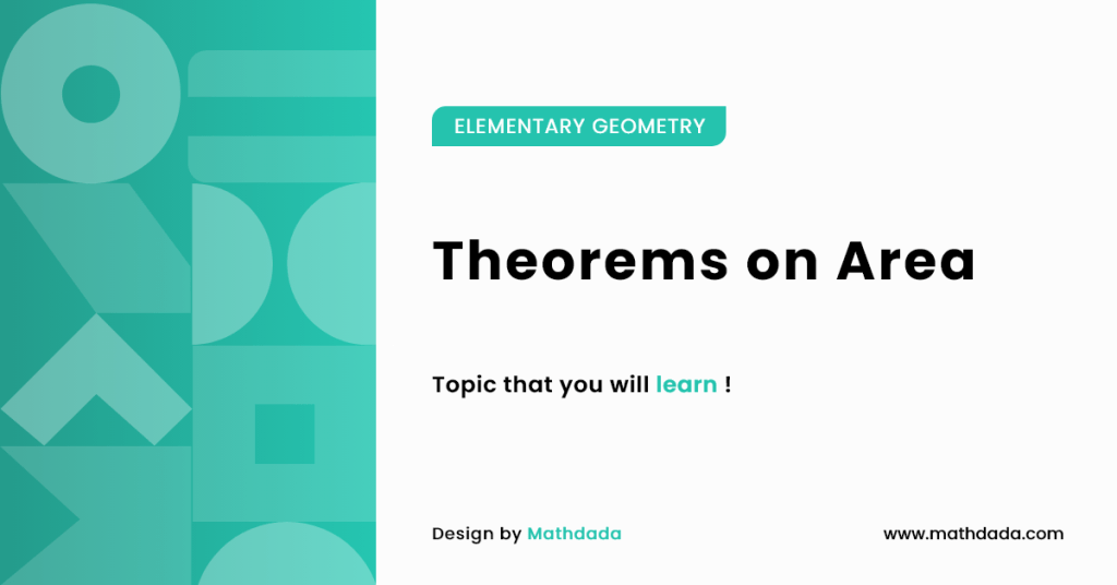 ELEMENTARY GEOMETRY Theorems on Area