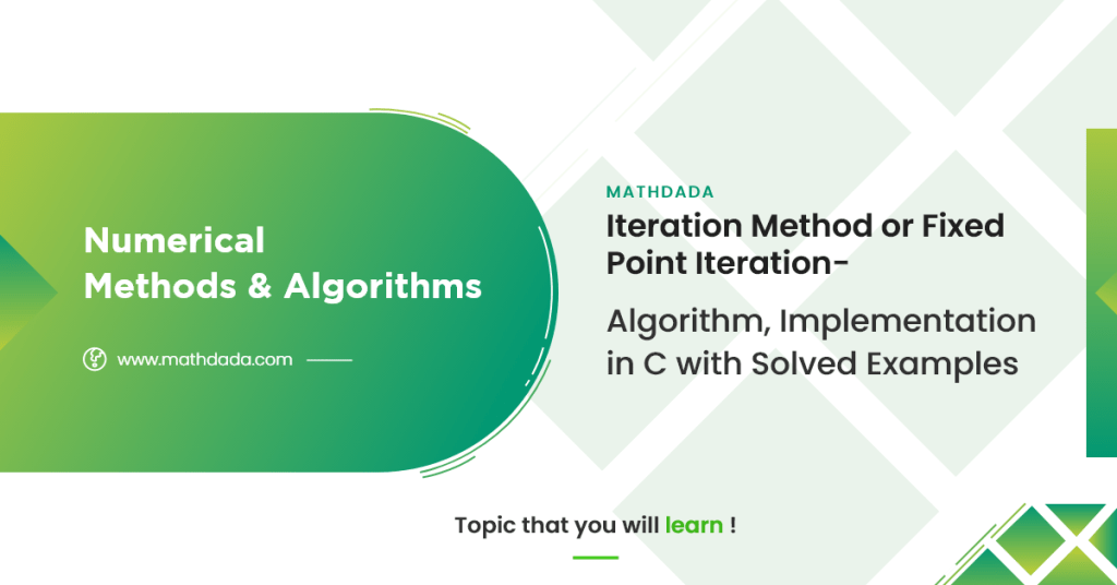 Numerical Methods & Algorithms Iteration Method or Fixed Point Iteration