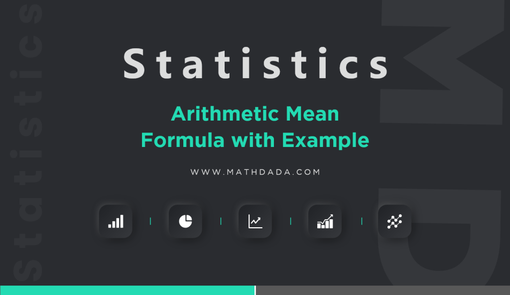 Statistics Arithmetic Mean Formula with Example