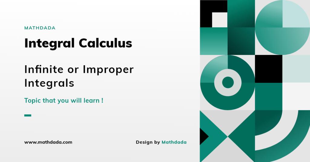 Integral Calculus Infinite or Improper Integrals