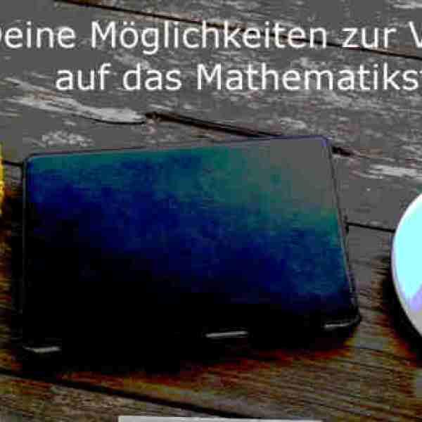 Mathematik Studium Vorbereitung: Kenne deine Möglichkeiten