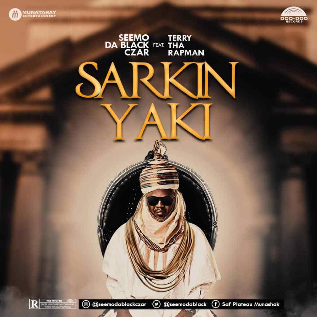Sarkin Yaki Seemo ft Terry da Rapman