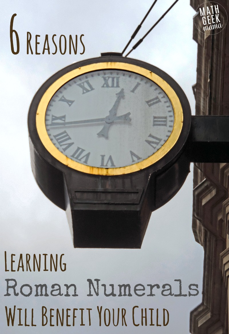 hight resolution of Why Kids Should Learn Roman Numerals - Math Geek Mama