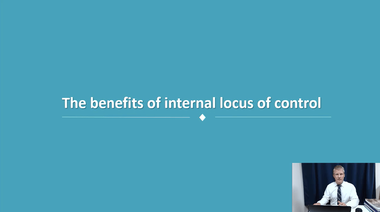 Topic 5: The Benefits of Internal Locus of Control