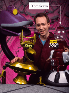 Figure 1: MST3K Cast with Tom Servo Highlighted.