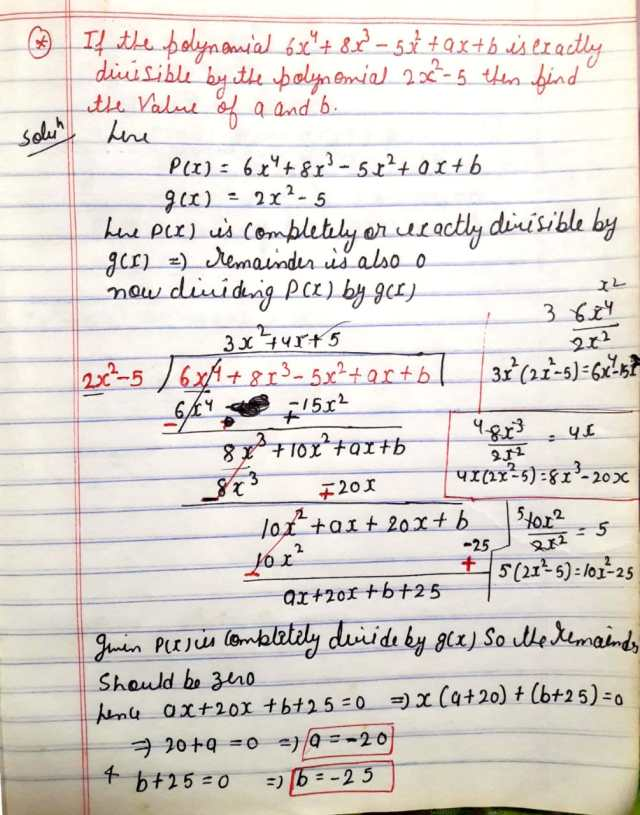 If the polynomial 6x^4 = 8x^3 - 5x^2 + ax + b is exactly divisible by the polynomial 2x^2 - 5 then find the value of a and b.