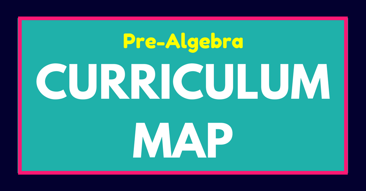 PreAlgebra Curriculum Map and Pacing Guide