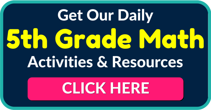 Get Our Daily 5th Grade Math Activities and Resources