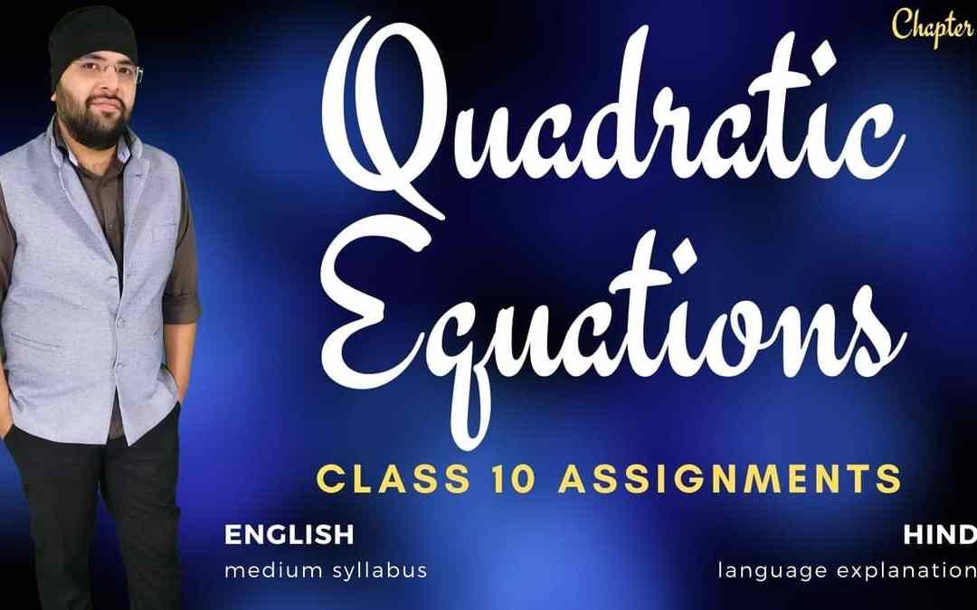 Quadratic Equations Class 10 Assignments