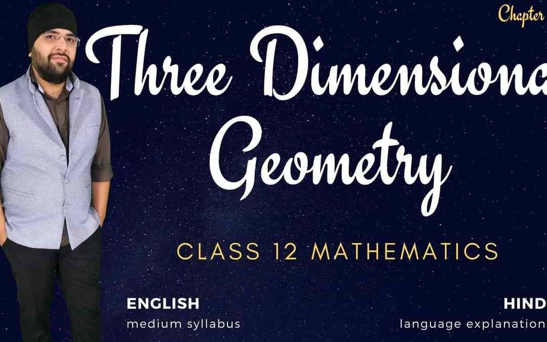 Ch11. Three Dimensional Geometry Class 12 Maths – 1Y