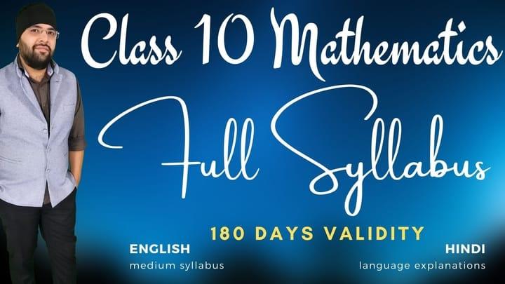 Full Syllabus Class 10 Mathematics Six Months
