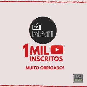 TV MATI no Youtube chega a mil inscritos!