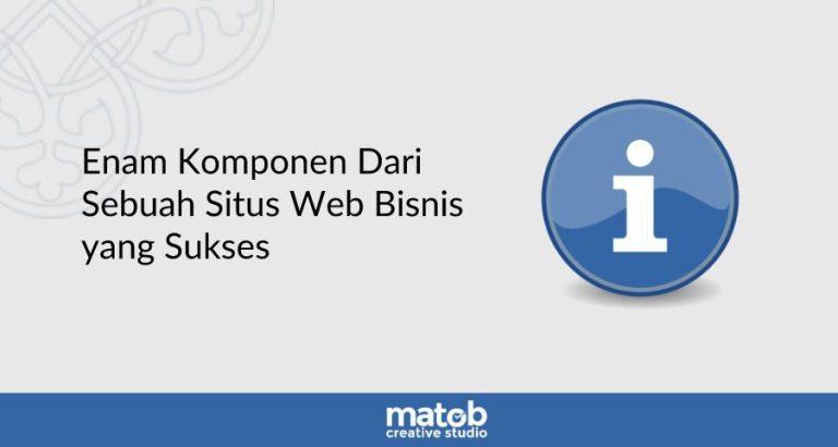 6 Komponen Website Bisnis yang Sukses