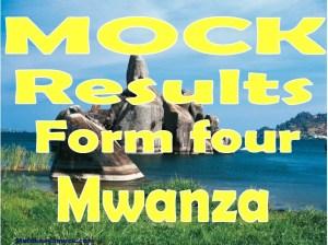 Matokeo Ya Mock Kidato cha nne 2021 Mwanza, matokeo ya mock form four 2021 Mwanza, matokeo ya mock ya kidato cha nne 2021 mkoa wa Mwanza, matokeo ya mock form iv 2021 Mwanza, matokeo ya mock form 4 2021 Mwanza
