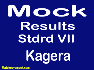 Matokeo ya mock darasa la saba 2021 Kagera, Mock results darasa la saba 2021 Kagera, matokeo ya mock ya darasa la saba 2021 mkoa wa Kagera, matokeo ya mock standard seven