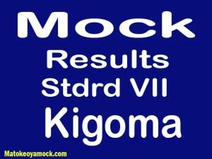 Matokeo ya mock darasa la saba 2021 Kigoma, Mock results darasa la saba 2021 Kigoma, matokeo ya mock ya darasa la saba 2021 mkoa wa Kigoma, matokeo ya mock standard seven