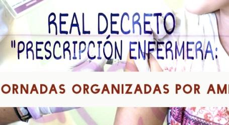 JORNADA DE DEBATE SOBRE R.D. PRESCRIPCIÓN ENFERMERA Organizada por AME