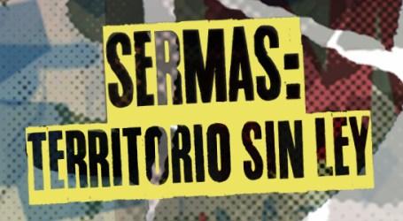 SERMAS: TERRITORIO SIN LEY