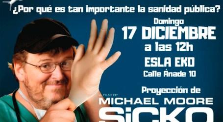 Cine: SICKO ¿Por qué es tan importante la Sanidad pública? 17 diciembre ESLA EKO