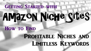 Amazon Niche Sites - Profitable Niches - Keywords